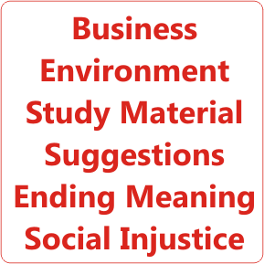 Business Environment Study Material Suggestions Ending Meaning Social Injustice