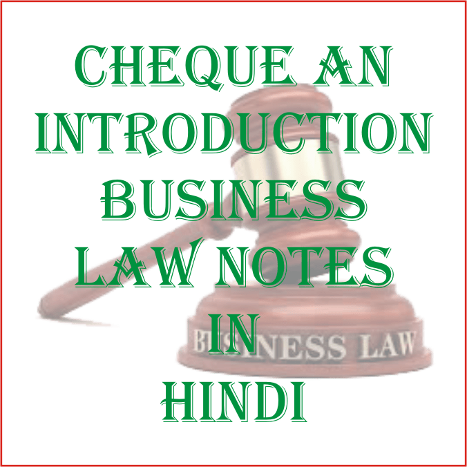 Cheque an Introduction Business Law Notes in Hindi