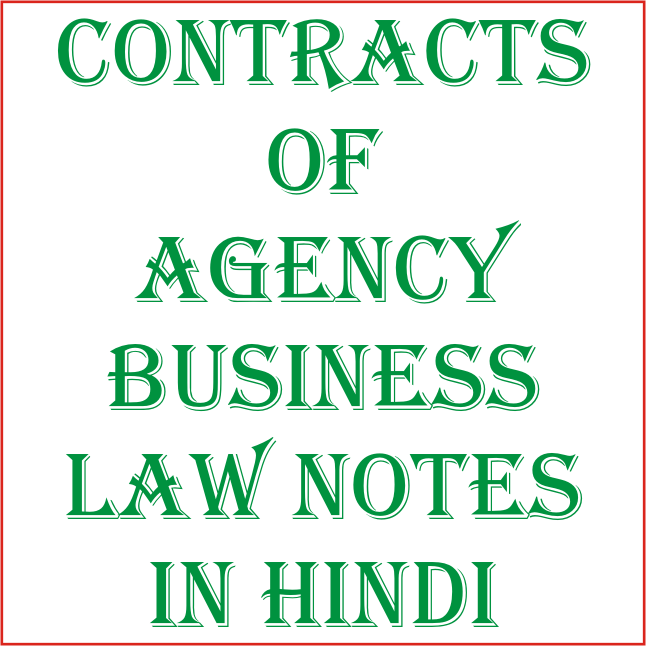 Contracts of Agency Business Law Notes in Hindi