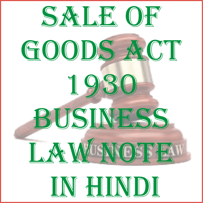 Sale of Goods Act 1930 Business Law Notes in Hindi