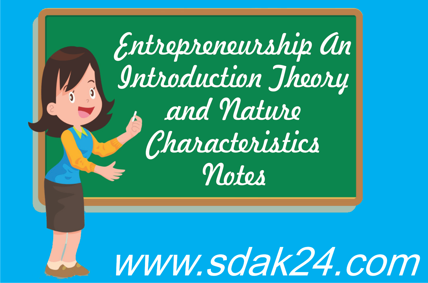 Entrepreneurship An Introduction Theory and Nature Characteristics Notes