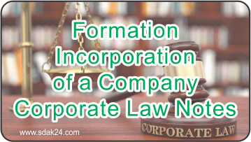 Formation Incorporation of a Company Corporate Law Notes