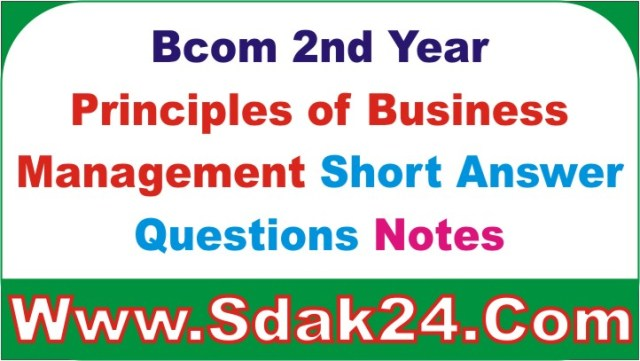 Bcom 2nd Year Principles of Business Management Short Answer Questions Notes