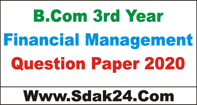 BCom 3rd Year Financial Management Question Paper 2020