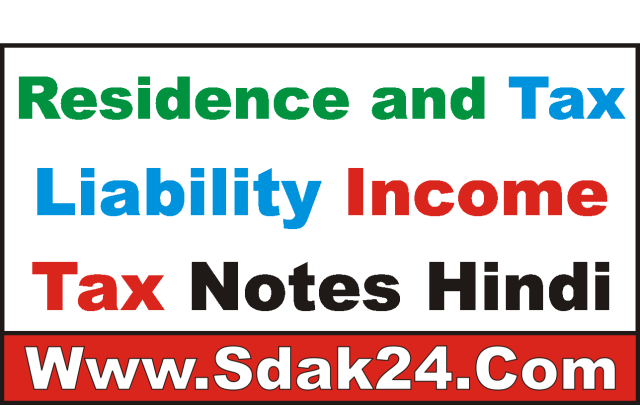 Residence and Tax Liability Income Tax Notes Hindi