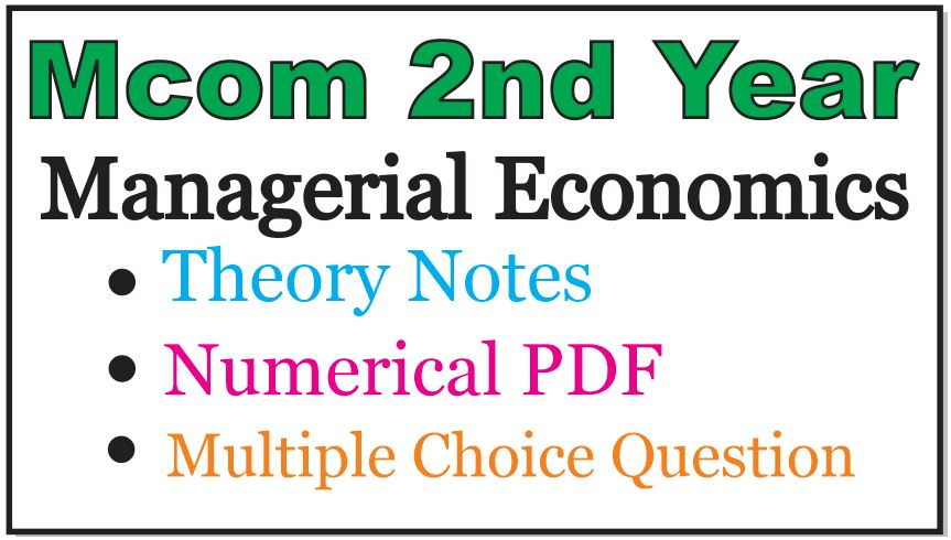 Mcom 2nd Year Managerial Economics Notes Question Paper