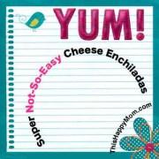 not-so-easy cheese enchiladas from thishappymom.com