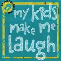 My Kids Make Me Laugh @thishappymom.com