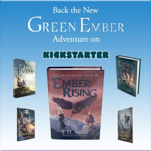 Be the First to Get The Green Ember Book III: Ember Rising, NOW!