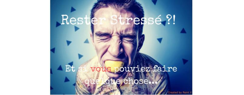 Le stress, définition, explications (et exercices pratiques)...