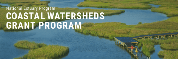 National Estuary Program Coastal Watersheds Grant Program