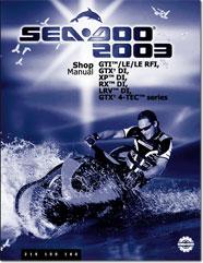 2003 SeaDoo GTI, GTI LE, GTI LE RFI, GTX DI, XP DI, RX DI