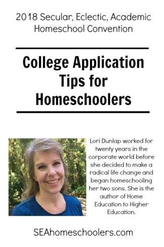 Lori Dunlap - College Application Tips for Homeschoolers - Secular Homeschool Convention