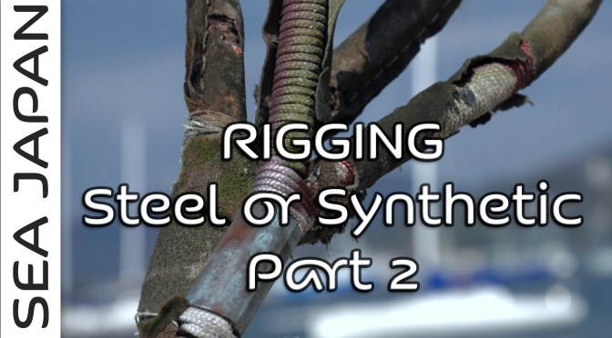 Steel or Synthetic (Dyneema) standing rigging. Part two