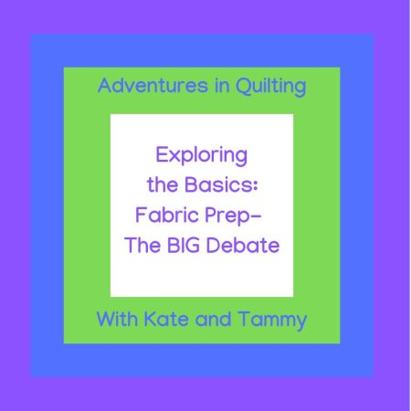 Exploring the Basics: Fabric Prep--The BIG Debate, featured on top US quilting blog and shop Seams Like a Dream Quilt Designs!