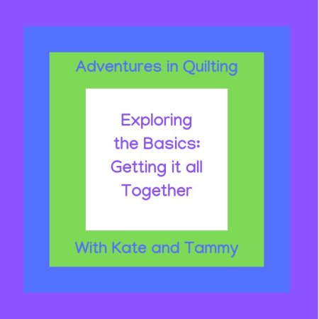 Exploring the Basics- Getting it all Together!