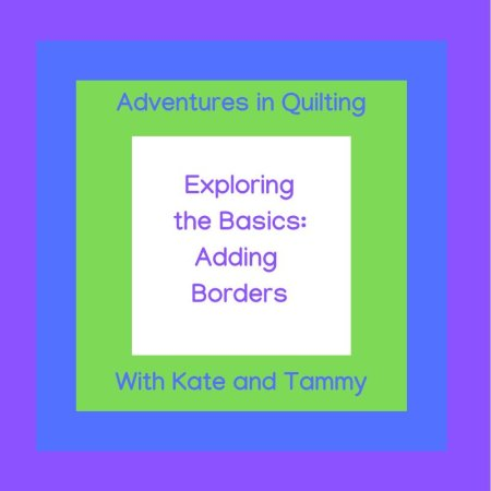 Exploring the Quilting Basics: 3 Tips for Adding Quilt Borders, featured by top US quilting blog, Dreaming in Color, Kate reveals tips for  adding borders to a quilt.