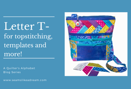 Quilter's Alphabet: T for Topstitching, Templates, Quilt Triangles, Tied Quilt
