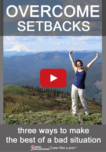 overcome setbacks - three ways to make the best of a bad situation