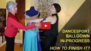starter finisher, Sew Like A Pro™ members takes 6 months hiatus on making ballroom dance dress