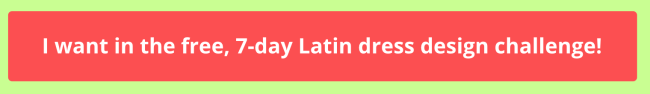 I want in the free seven day Latin dance dress design challenge