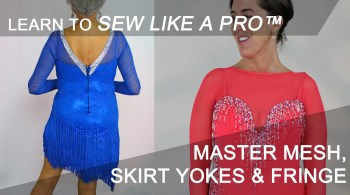 Learn to sew mesh, skirt yoke, fringe for Ballroom, Latin, Country and skate dresses