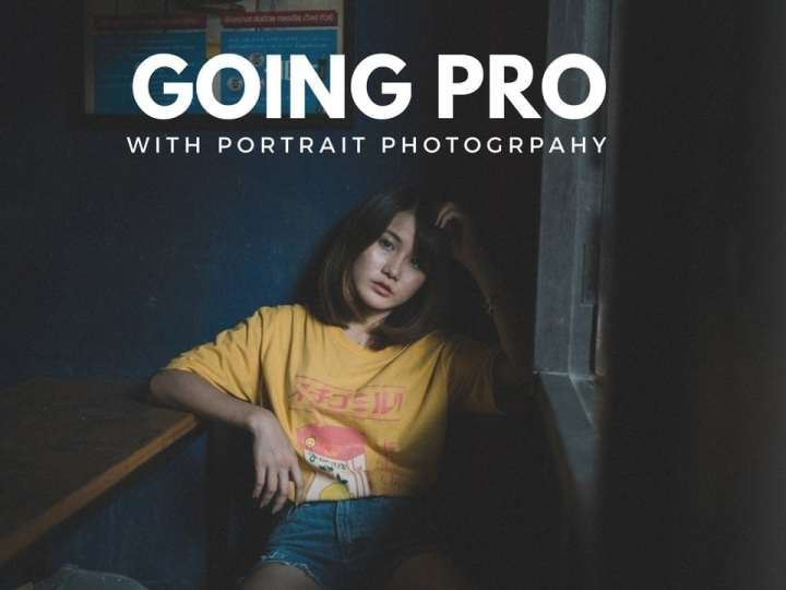 Going Pro with Portrait Photography: How to Turn Your Photography Hobby into a Job