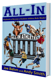 """""""All In: Playbook to Become a Student Athlete Role Model"""", a book by Joe Behm and Andy Smith"""