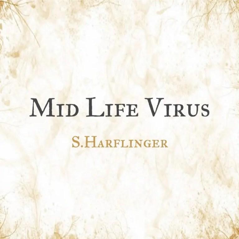 Mid Life Virus