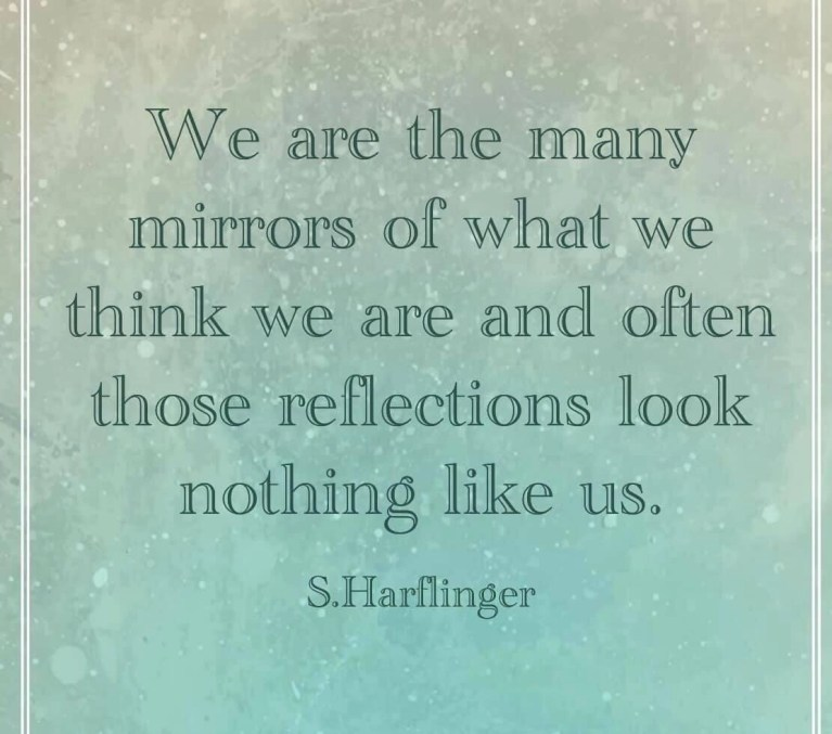 Leave the Mirrors behind you.