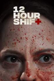 12 Hour Shift cały film online pl