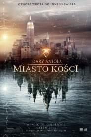 Dary Anioła: Miasto kości online cda pl