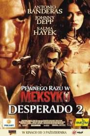 Pewnego razu w Meksyku: Desperado 2 online cda pl