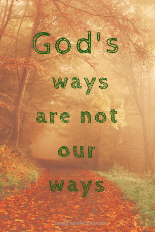 God's ways are not our ways