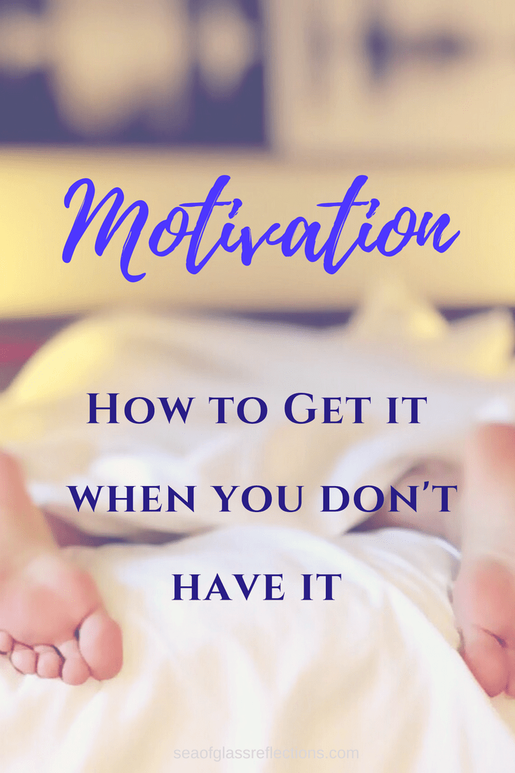 Motivation: How to get it when you don't have it