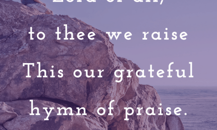 Our Grateful Hymn of Praise