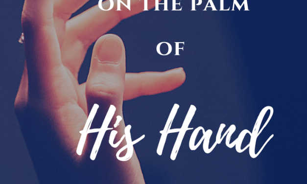 In the Palm of His Hand