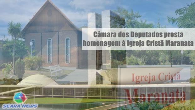 Igreja Cristã Maranata homenageada no congresso Nacional