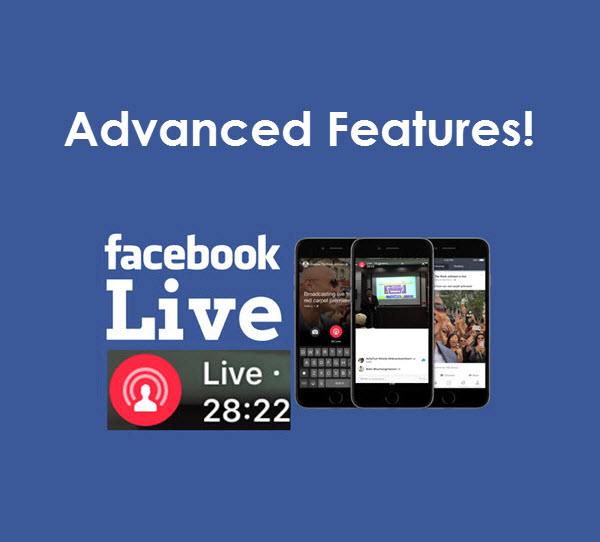 Facebook Live Advanced Features