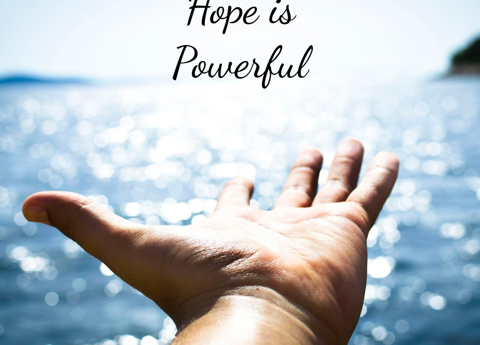 Hope Is A Powerful Emotion