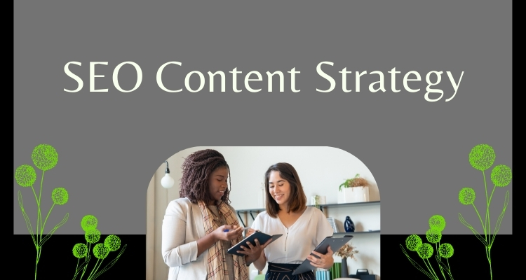 6 Ways to Build An Effective SEO Content Strategy