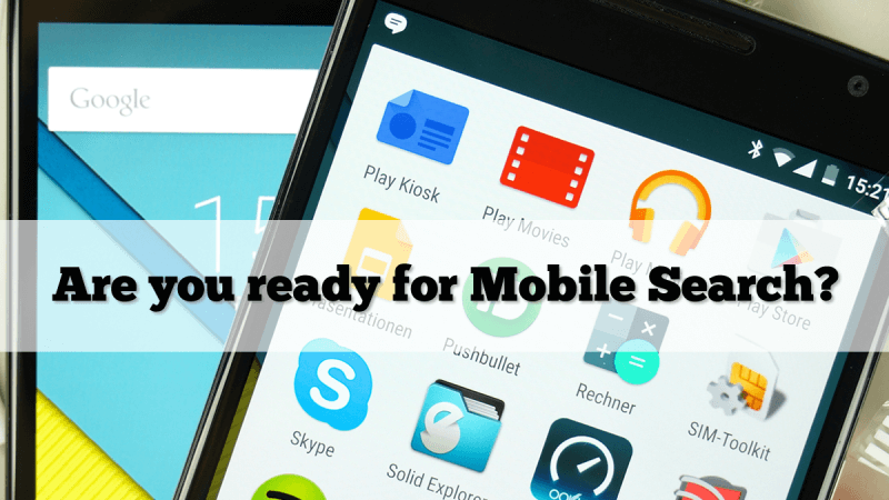 Are you ready for Mobile search?