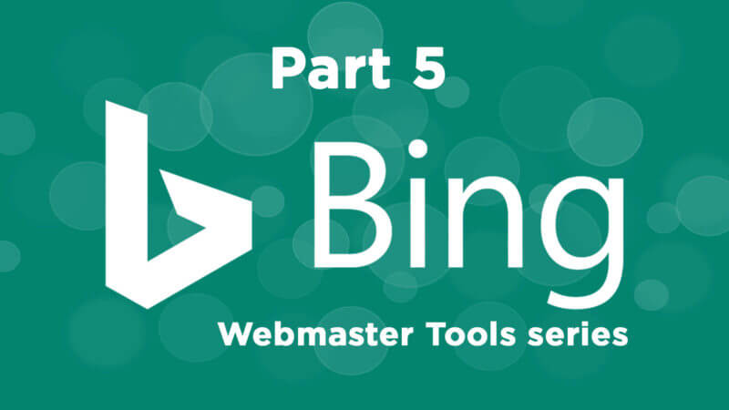 bing-webmaster-tools-part5_1920x1080-800x450 The ultimate guide to using Bing Webmaster Tools – Part 5