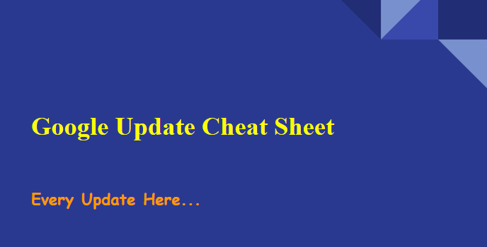 Google Update Cheat Sheet