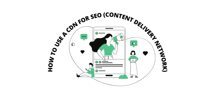 How To Use A CDN For SEO (Content Delivery Network)
