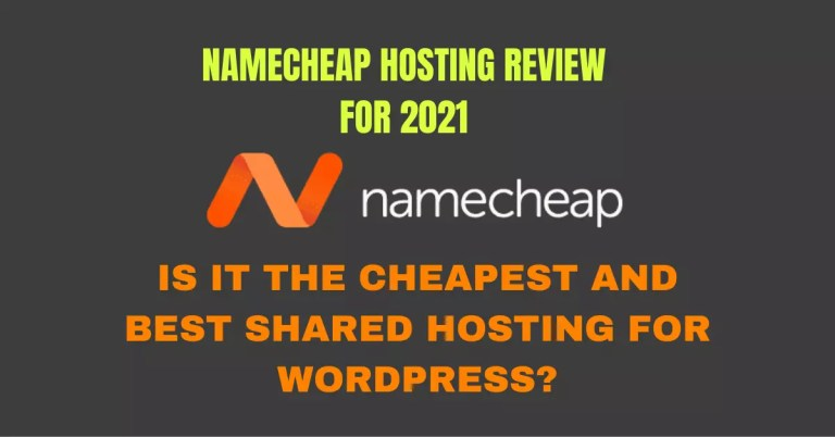 Namecheap Hosting Review: Is It The Cheapest And Best Shared Hosting For WordPress?