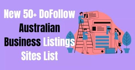 New 50+ DoFollow Australian Business Listings Sites List
