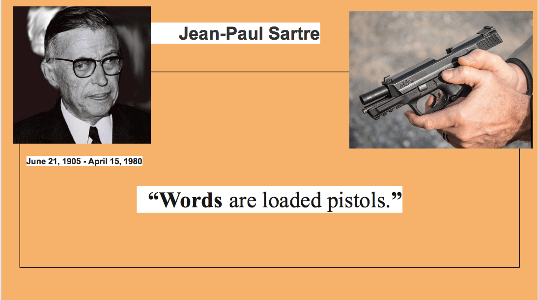 """""""words are loaded pistols"""""""