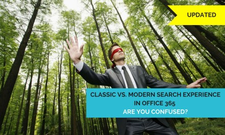 Classic vs. modern search experience in Office 365 – Are you confused?