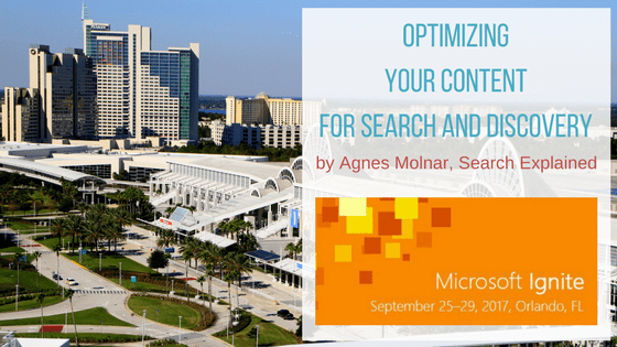 Optimizing your content for search and discovery – my session at Microsoft Ignite
